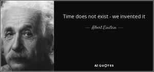 quote-time-does-not-exist-we-invented-it-albert-einstein-85-7-0763
